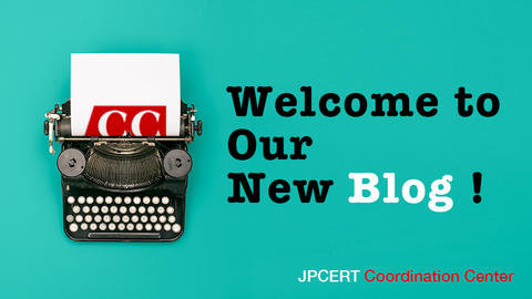 Welcome to New JPCERT/CC Blog site!
